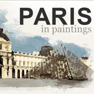 Take a Tour of Paris Through the Eyes of its Greatest Artists [Infographic]