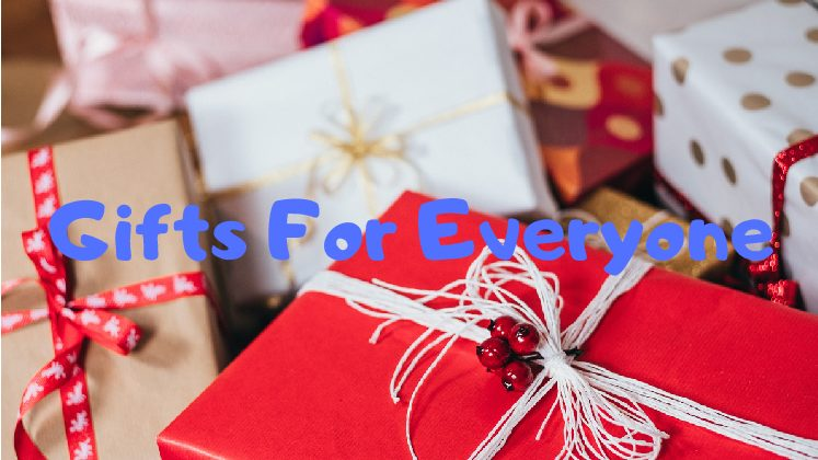 Gifts for Everyone