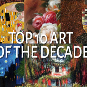 Top Ten Art of the Past Decade